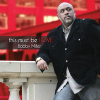 This Must Be Love — Bobby Miller