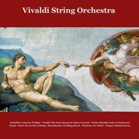 Vivaldi: The Four Seasons & Guitar Concerto - Walter Rinaldi: Piano Concerto, Guitar & Piano Works - Pachelbel: Canon in D Major - Bach: Air On the G String & Violin Concertos - Mendelssohn: Wedding March — Vivaldi String Orchestra, Julius Frederick Rinaldi & Walter Rinaldi