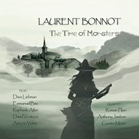 The Time of Monsters — Laurent Bonnot