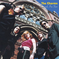 Charmed, I'm Sure — The Charms