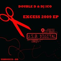 Excess 2009 Ep — Double D & Dj Ico