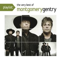 Playlist: The Very Best of Montgomery Gentry — Montgomery Gentry