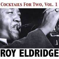 Cocktails for Two, Vol. 1 — Roy Eldridge