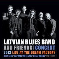 Latvian Blues Band & Friends 2013 Live at Dream Factory — Latvian Blues Band