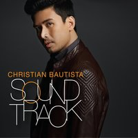 Soundtrack — Christian Bautista