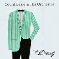 Dressy — Count Basie & His Orchestra