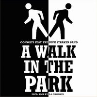 A Walk in the Park 2005 (Rewalked) — CONWAYS feat. The Nick Straker Band