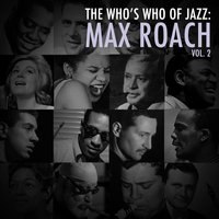 A Who's Who of Jazz: Max Roach, Vol. 2 — Max Roach
