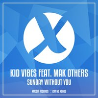 Sunday Without You — Kid Vibes, Mak Others