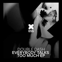 Everybody Talks Too Much — Double Dash