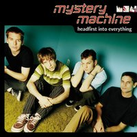 Headfirst Into Everything — Mystery Machine