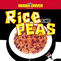 Riddim Driven: Rice & Peas — Riddim Driven: Rice & Peas