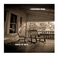 I Remember When — Voices of Note