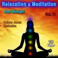Relaxation & Meditation Vol. 11: After Midnight — Quincy Jones Orchestra