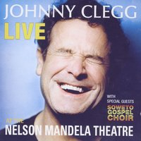 Live At The Nelson Mandela Theatre — Johnny Clegg