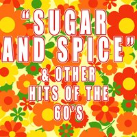 """Sugar and Spice"" & Other Hits of the 60's — сборник"