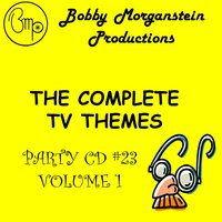The Complete Tv Themes Party CD Vol. 1 — Bobby Morganstein