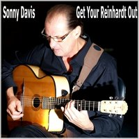 Get Your Reinhardt Out — Sonny Davis