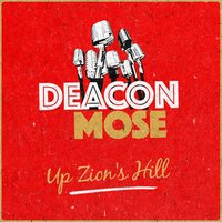 Up Zion's Hill — Deacon Mose
