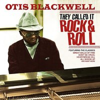 They Called It Rock & Roll — Otis Blackwell