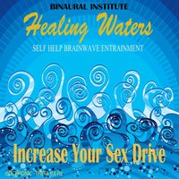 Increase Your Sex Drive: Brainwave Entrainment (Healing Waters Embedded With 6.6hz Theta Isochronic Tones) — Binaural Institute