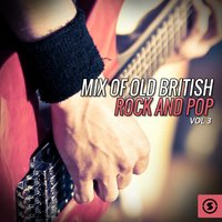 Mix of Old British Rock and Pop, Vol. 3 — Амилькаре Понкьелли