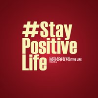 #StayPositiveLife — сборник