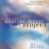 Healing Music Project Bliss — Healing Music Project Bliss