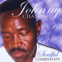 Soulful Combination — Johnny Champion