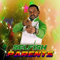 Selfish Parents — Petersen