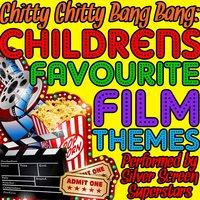 Chitty Chitty Bang Bang: Childrens Favourite Film Themes — Silver Screen Superstars