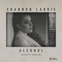 Alcohol — Shannon LaBrie