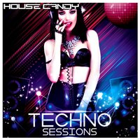 House Candy: Techno Sessions — сборник