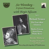 Siv Wennberg: A Great Primadonna, Vol. 3 — Рихард Штраус, Walter Berry, Berislav Klobucar, Siv Wennberg, Matti Kastu, Kungliga Hovkapellet Stockholm, Matti Kastu|Siv Wennberg|Walter Berry