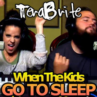 When the Kids Go to Sleep Theme Songs — Terabrite
