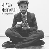 The Analog Sessions — Shawn McDonald