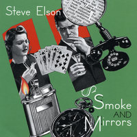 Smoke and Mirrors — Steve Elson