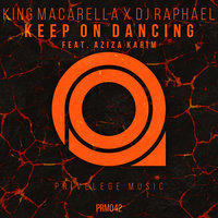 Keep On Dancing — DJ Raphael (UZ), Aziza Karim, King Macarella