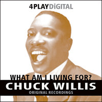 What Am I Living For - 4 Track EP — Chuck Willis