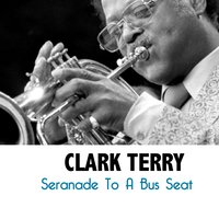 Seranade to a Bus Seat — Clark Terry
