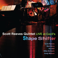 Shape Shifter - Live at Cecils — Scott Reeves