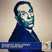 In the Lion's Den — Stanley Holloway