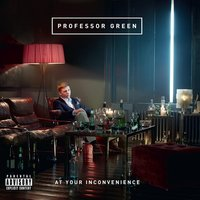 At Your Inconvenience — Professor Green