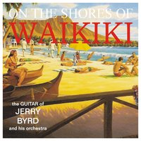 On the Shores of Waikiki — Jerry Byrd