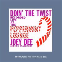 Donin' the Twist At the Peppermint Loungs — Joey Dee, The Starliters