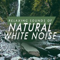 Relaxing Sounds of Natural White Noise — Relaxing Sounds of Nature White Noise Waheguru