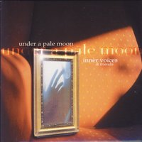 Under A Pale Moon — Inner Voices & Friends