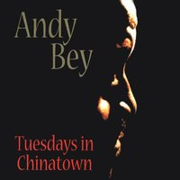 Tuesdays In Chinatown — Andy Bey