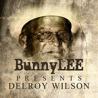 Bunny Striker Lee Presents Delroy Wilson Platinum Edition — Delroy Wilson