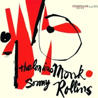 Thelonious Mon & Sonny Rollins — Thelonious Monk, Sonny Rollins